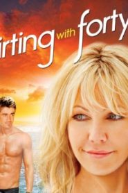 Flirting with Forty (2008) Online Free Watch Full HD Quality Movie