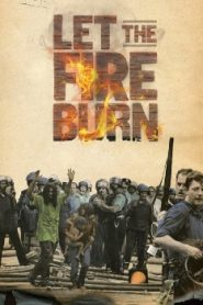Let the Fire Burn (2013) Online Free Watch Full HD Quality Movie