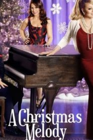 A Christmas Melody (2015) Online Free Watch Full HD Quality Movie