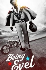 Being Evel (2015) Online Free Watch Full HD Quality Movie